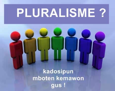 Gambar dipinjam dari http://kucintaquran.blogspot.com/2012/06/pluralisme-agama-trend-pemikiran-semua.html
